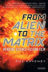 From Alien to the Matrix by Roz Kaveney