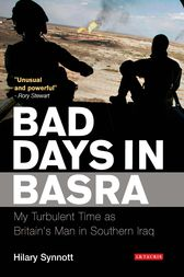 Bad Days in Basra by Hilary Synnott