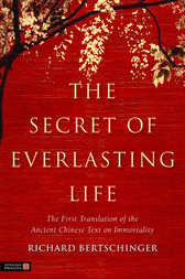 The Secret of Everlasting Life by Richard Bertschinger