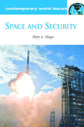 Space and Security: A Reference Handbook by Peter Hays