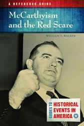 McCarthyism and the Red Scare: A Reference Guide by William Walker