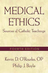 Medical Ethics by Kevin D. O'Rourke