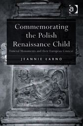 Commemorating the Polish Renaissance Child by Jeannie Labno