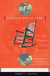 A Geography Of Time by Robert N. Levine