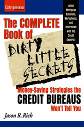Complete Book of Dirty Little Secrets From the Credit Bureaus by Jason R. Rich