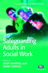 Safeguarding Adults in Social Work by Andy Mantell