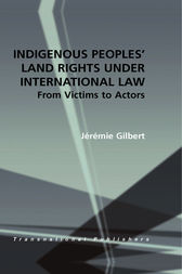 Indigenous Peoples' Land Rights under International Law by Jérémie Gilbert