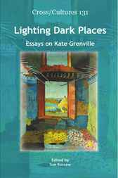 lighting dark places essays on kate grenville