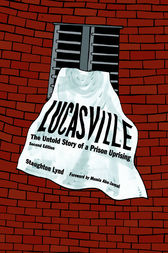 Lucasville by Staughton Lynd