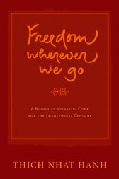 Freedom Wherever We Go by Thich Nhat Hanh