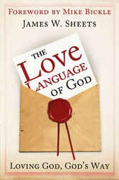 Love Language of God by James W. Sheets