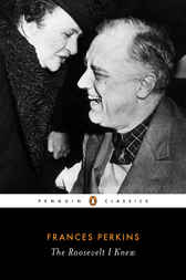 The Roosevelt I Knew by Frances Perkins