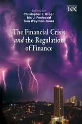 The Financial Crisis and the Regulation of Finance by Christopher J. Green
