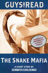 Guys Read: The Snake Mafia by Gennifer Choldenko