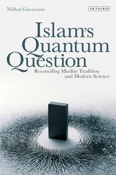 Islam's Quantum Question by Nidhal Guessoum