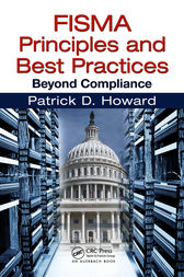 FISMA Principles and Best Practices by Patrick D. Howard
