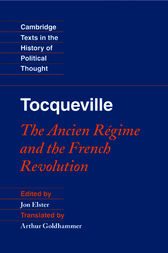 Tocqueville: The Ancien Régime and the French Revolution by Jon Elster