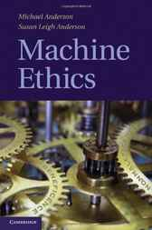 Machine Ethics by Michael Anderson