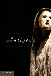 Sophocles' Antigone by Diane J. Rayor