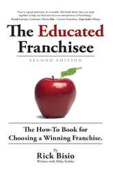 The Educated Franchisee by Rick Bisio