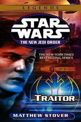 Traitor: Star Wars (The New Jedi Order) by Matthew Stover
