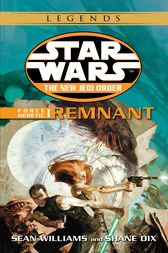 Remnant: Star Wars (The New Jedi Order: Force Heretic, Book I) by Sean Williams