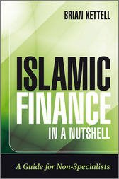 Islamic Finance in a Nutshell by Brian Kettell
