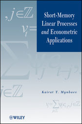 Short-Memory Linear Processes and Econometric Applications by Kairat T. Mynbaev