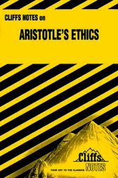 CliffsNotes On Aristotle's Ethics by Robert J. Milch
