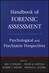 Handbook of Forensic Assessment by Eric Y. Drogin