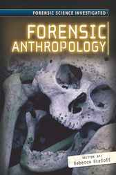 Forensic Anthropology by Rebecca Stefoff