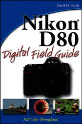 Nikon D80 Digital Field Guide by David D. Busch