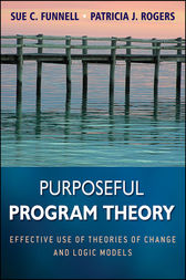 Purposeful Program Theory by Sue C. Funnell
