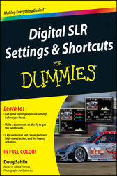 Digital SLR Settings and Shortcuts For Dummies by Doug Sahlin