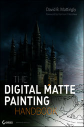 The Digital Matte Painting Handbook by David B. Mattingly