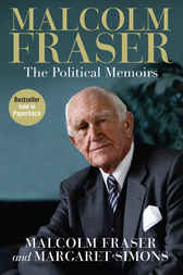 Malcolm Fraser: The Political Memoirs
