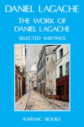 The Work of Daniel Lagache by Daniel Lagache