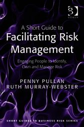 A Short Guide to Facilitating Risk Management by Penny Pullan