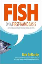 Fish on a First-Name Basis by Rob DeBorde