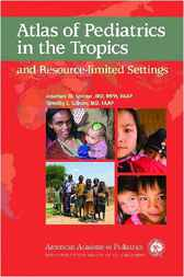 Atlas of Pediatrics in the Tropics and Resource-Limited Settings by Jonathan M. Spector