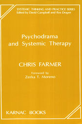 Psychodrama and Systemic Therapy by Chris Farmer