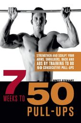 7 Weeks to 50 Pull-Ups by Brett Stewart