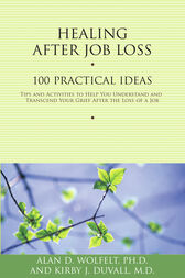Healing After Job Loss by Alan D. Wolfelt
