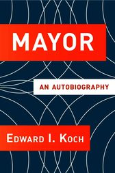 Mayor by Edward I. Koch