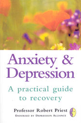 Anxiety & Depression by R G Priest