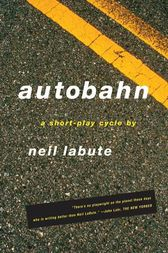 Autobahn by Neil LaBute