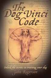 The Dog Vinci Code by John Rogerson