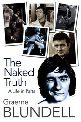 The Naked Truth by Graeme Blundell