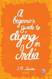 Beginner's Guide to Dying in India by Josh Donellan