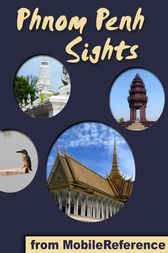 Phnom Penh Sights by MobileReference